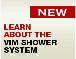 VIM Shower System
